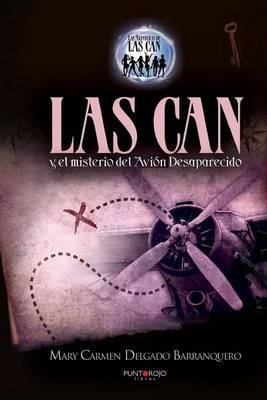 Las Can y El Misterio del Avion Desaparecido (English, Spanish, Paperback): Mary Carmen Delgado Barranquero