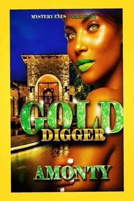 Gold Digger (Paperback): Author Amonty