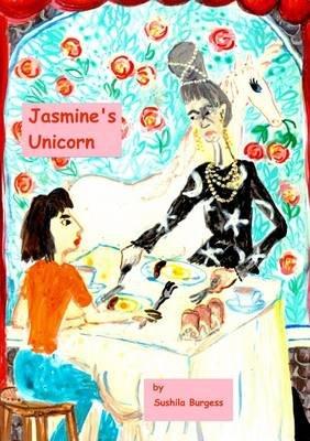 Jasmine's Unicorn (Paperback): Sushila Burgess