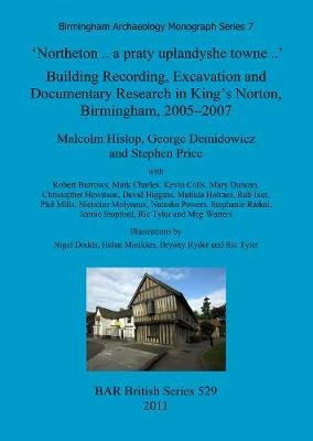 'Northeton..a praty uplandyshe towne..' Building Recording, Excavation and Documentary Research in King's...