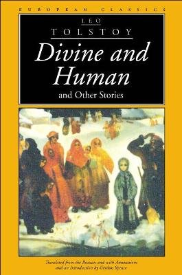 Divine and Human and Other Stories (Paperback): Leo Tolstoy