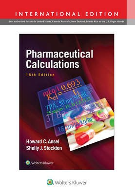 Pharmaceutical Calculations (Paperback, Fifteenth, International Edition): Howard C. Ansel, Shelly Janet Prince Stockton