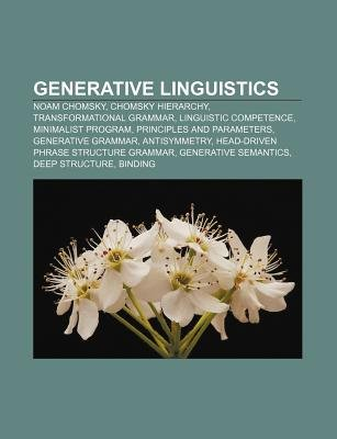 Generative Linguistics - Noam Chomsky, Chomsky Hierarchy, Transformational Grammar, Linguistic Competence, Minimalist Program...
