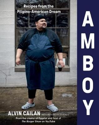 Amboy: Recipes from the Filipino-American Dream (Hardcover): Alvin Cailan