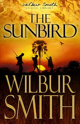 The Sunbird (Hardcover, Library edition): Wilbur Smith