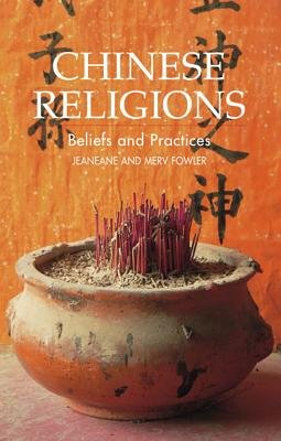 Chinese Religions - Beliefs and Practices (Paperback): Jeaneane D. Fowler