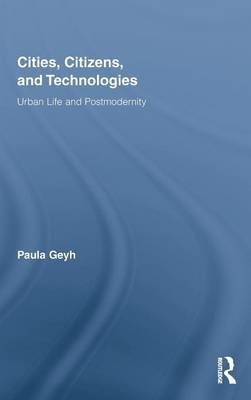 Cities, Citizens, and Technologies (Hardcover): Paula Geyh