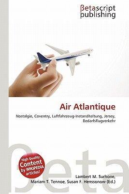 Air Atlantique (English, German, Paperback): Lambert M. Surhone, Miriam T. Timpledon, Susan F. Marseken