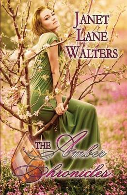 The Amber Chronicles (Paperback): Janet Lane Walter