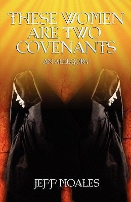 These Women Are Two Covenants (Paperback): Jeff Moales