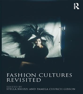 Fashion Cultures Revisited - Theories, Explorations and Analysis (Electronic book text, 2nd New edition): Stella Bruzzi, Pamela...