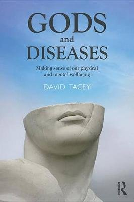 Gods and Diseases - Making sense of our physical and mental wellbeing (Electronic book text): David Tacey
