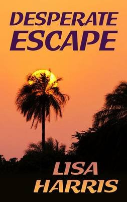 Desperate Escape (Large print, Hardcover, Large type / large print edition): Lisa Harris