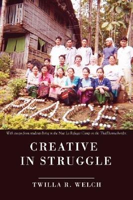 Creative in Struggle (Paperback): Twilla R. Welch
