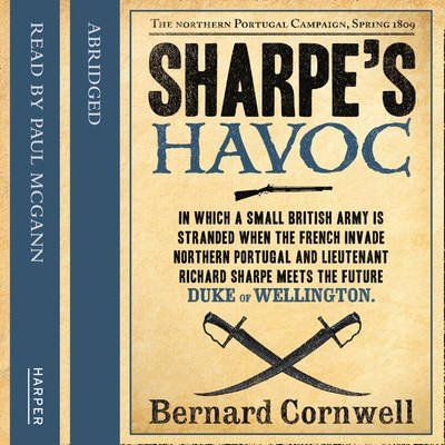 Sharpe's Havoc - The Northern Portugal Campaign, Spring 1809 (Abridged, Downloadable audio file, Abridged, Windows Media...