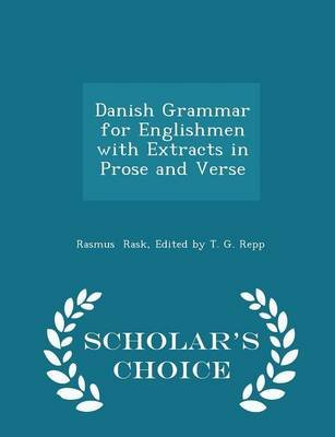 Danish Grammar for Englishmen with Extracts in Prose and Verse - Scholar's Choice Edition (Paperback): Edited By T. G....