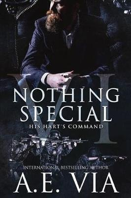 Nothing Special VI - His Hart's Command (Paperback): A. E. Via