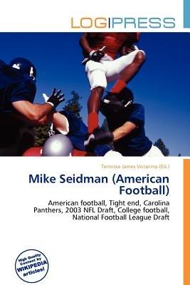 Mike Seidman (American Football) (Paperback): Terrence James Victorino