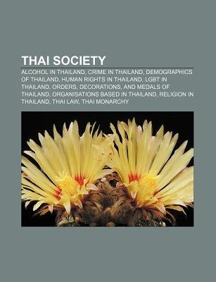 Thai Society - Alcohol in Thailand, Crime in Thailand, Demographics of Thailand, Human Rights in Thailand, Lgbt in Thailand,...