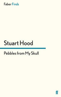 Pebbles From My Skull (Electronic book text): Stuart Hood