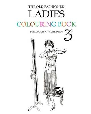 The Old Fashioned Ladies Colouring Book 3 (Paperback): Hugh Morrison