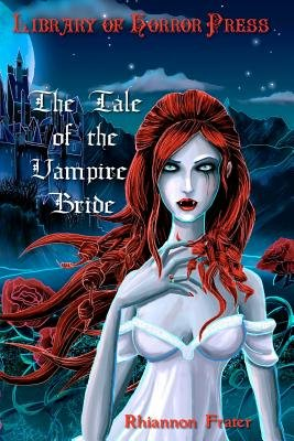 The Tale of the Vampire Bride (Paperback): Rhiannon Frater