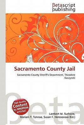Sacramento County Jail (Paperback): Lambert M  Surhone