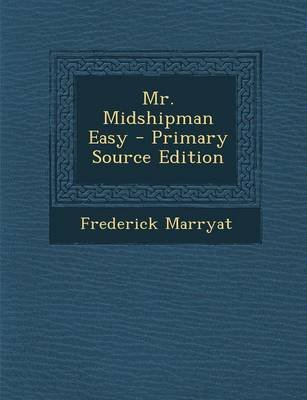 Mr. Midshipman Easy - Primary Source Edition (Paperback): Frederick Marryat