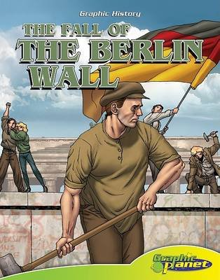 The Fall of the Berlin Wall (Hardcover): Joeming Dunn