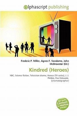 Kindred (Heroes) (Paperback): Frederic P. Miller, Agnes F. Vandome, John McBrewster