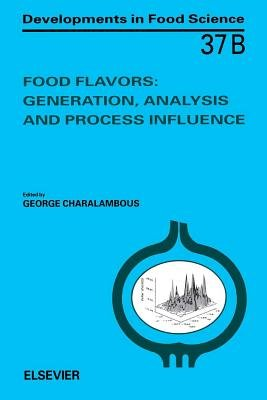 Food Flavors - Generation, Analysis and Process Influence: Generation, Analysis and Process Influence (Electronic book text):...