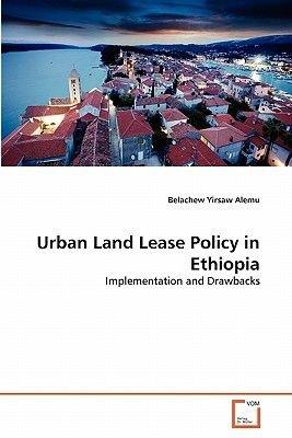 Urban Land Lease Policy in Ethiopia (Paperback): Belachew Yirsaw Alemu