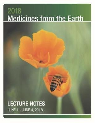 2018 Medicines from the Earth Lecture Notes - June 1 - 4 in Black Mountain, North Carollina (Paperback): Herbal Educational...