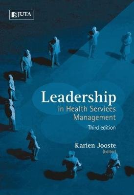 Leadership In Health Services Management (Paperback, 3rd Edition): Karien Jooste