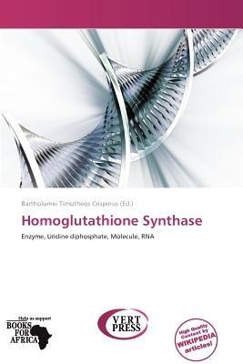 Homoglutathione Synthase (Paperback): Bartholomei Timotheos Crispinus