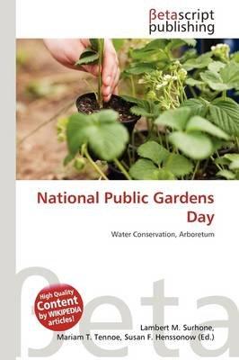 National Public Gardens Day (Paperback): Lambert M. Surhone, Mariam T. Tennoe, Susan F. Henssonow