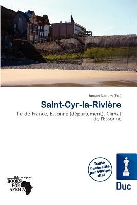 Saint-Cyr-La-Rivi Re (French, Paperback): Jordan Naoum