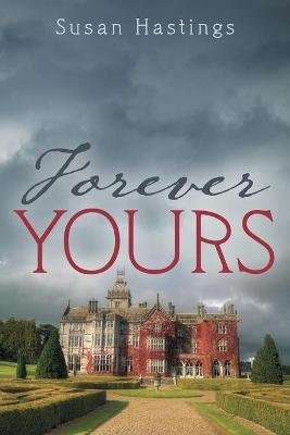 Forever Yours (Paperback): Susan Hastings