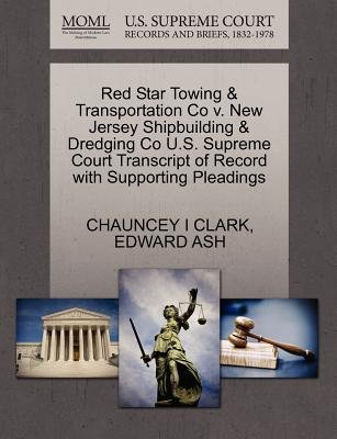 Red Star Towing & Transportation Co V. New Jersey Shipbuilding & Dredging Co U.S. Supreme Court Transcript of Record with...