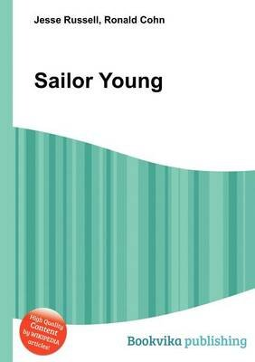 Sailor Young (Paperback): Jesse Russell, Ronald Cohn