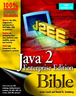 Java 2 Enterprise Edition Bible (Paperback): Justin Couch