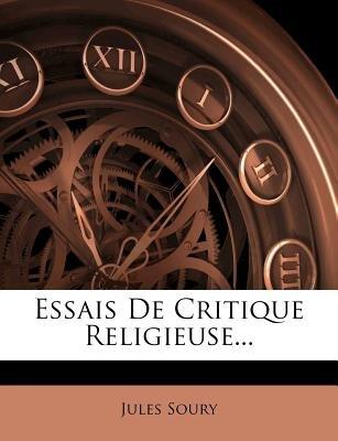Essais de Critique Religieuse... (English, French, Paperback): Jules Soury