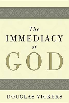 The Immediacy of God (Electronic book text): Douglas Vickers