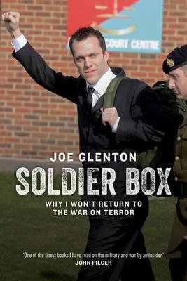 Soldier Box - Why I Won't Return to the War on Terror (Hardcover): Joe Glenton