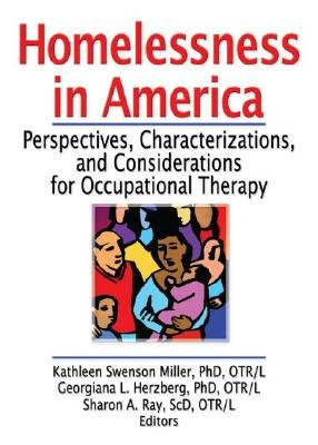 Homelessness in America - Perspectives, Characterizations, and Considerations for Occupational Therapy (Paperback): Kathleen...