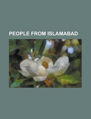 People from Islamabad - Kazi Zulkader Siddiqui (Paperback): Books Llc