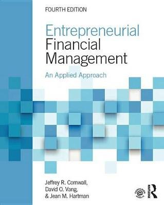 Entrepreneurial Financial Management - An Applied Approach (Electronic book text, 4th Revised edition): Jeffrey R. Cornwall,...