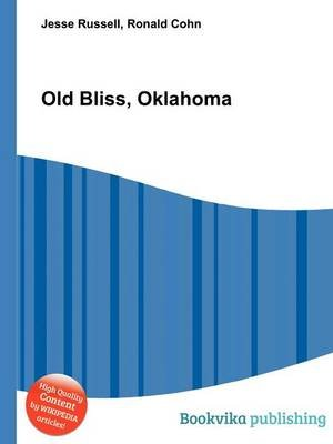 Old Bliss, Oklahoma (Paperback): Jesse Russell, Ronald Cohn