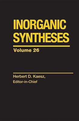 Inorganic Syntheses, Volume 26 (Electronic book text, 1st edition): Herbert D. Kaesz