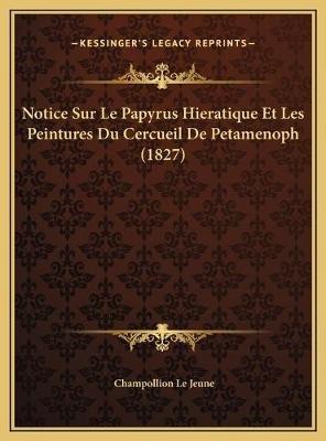 Notice Sur Le Papyrus Hieratique Et Les Peintures Du Cercueinotice Sur Le Papyrus Hieratique Et Les Peintures Du Cercueil de...